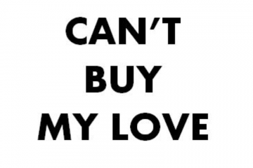 "Kuvassa teksti ""Can't buy my love!."